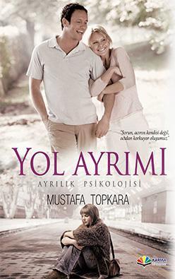 Mustafa Topkara - Yol Ayrımı